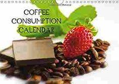 Coffee Consumption Calendar Wall Calendar 2018 DIN A4 Landscape : A wonderful kitchen calendar for all connoisseurs of coffee Monthly calendar, 14 pages Calvendo Food: Amazon.de: Avianaarts Design Fotografie by Tanja Riedel: Fremdsprachige Bücher