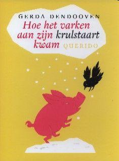 Hoe het varken aan zijn krulstaart kwam - Gerda Dendooven