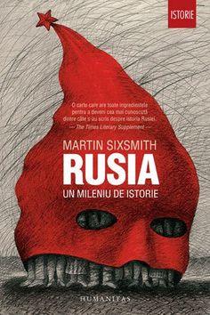 Rusia. Un mileniu de istorie, de Martin Sixsmith