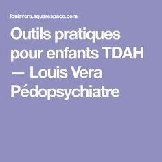 Outils pratiques pour enfants TDAH — Louis Vera Pédopsychiatre Cycle 3, Ads, Montessori, Adhd Kids, Writing Notebook, Psychology