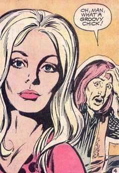She's a groovy chick. There are some great single panels from vintage comics on this tumblr.