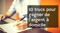 10-trucs-pour-gagner-argent-a-domicile Plus Work From Home Jobs, Make Money From Home, How To Make Money, Finance, Online Jobs, How To Plan, Information, Plans, Communication