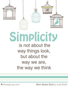 Thoughts about simplicity from www.juliaroller.com/books/mom-seeks-god