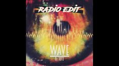 DJ ToTo - Wave (Radio Edit)