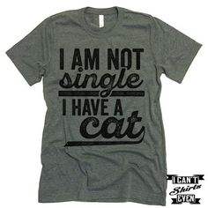 "The listing is for one short-sleeve unisex crew-neck t-shirt with ""I Am Not Single I Have A Cat"" print. All t-shirts are unisex. We carry XS, S, M, L, XL, 2XL, 3XL. Laying Flat Measurements in Inches:"