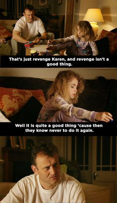 "When Karen perfectly summed up why revenge is actually a good thing. | 19 Times The Kids From ""Outnumbered"" Were Just Fucking Funny"