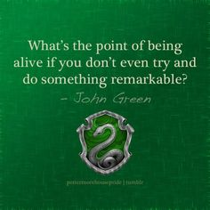 Slytherin... VERY Slytherin. Except for the fact that John Green has said he was sorted into Hufflepuff.