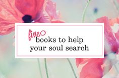 5 books to help your soul search