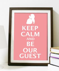 Keep Calm and Be Our Guest  8 x 10 inch print  by thedevilstrip, $25.00
