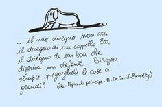 the little prince - il piccolo principe Narrative Story, Italian Language, Tumblr Quotes, The Little Prince, Einstein, Work Hard, Mindfulness, Wisdom, Calligraphy