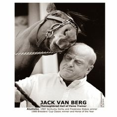 Hall of Fame Trainer Jack van Berg with Alysheba Derby Horse, Preakness Stakes, Horse Care Tips, Derby Winners, American Pharoah, Sport Of Kings, Thoroughbred Horse, Racehorse, Horse Training