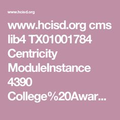 www.hcisd.org cms lib4 TX01001784 Centricity ModuleInstance 4390 College%20Awareness.pdf