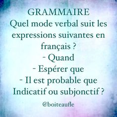Indicatif ou subjonctif ? #boiteaufle #grammairefrançaise #learningfrench #jadorelefrançais