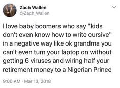 This young person perfectly encapsulated all the flaws in boomer logic. 16 Times Millennials Clapped The Hell Back At Baby Boomers Tumblr Posts, Clap Back, Lol, Just For Laughs, Funny Photos, Funniest Photos, Laugh Out Loud, Dumb And Dumber, The Funny