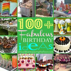 100+ Fabulous Birthday Ideas     I Should Be Mopping the Floor
