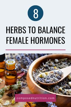 8 Herbs to Balance Female Hormones — Composed Nutrition Hormone Supplements, Hormone Diet, Foods To Balance Hormones, Balance Hormones Naturally, Hormone Imbalance Symptoms, Period Tips, Period Hacks, Bloating Remedies, Female Hormones