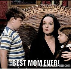 Morticia is the best mom ever ❤️