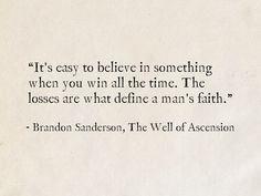 Brandon Sanderson The Well of Ascension (Mistborn) Edgy Quotes, All Quotes, Loss Quotes, Quotes To Live By, Inspirational Quotes, The Words, Short Words, Literary Quotes, Writing Quotes