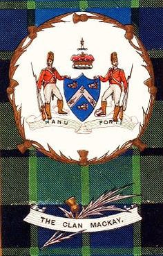 Clan Name Scottish Highlands MacKay | From The Correct History of Clann MacAoidgh (The Clan Mackay) , Dr ...