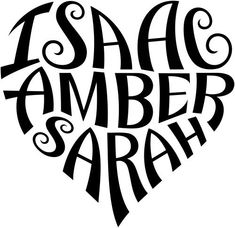"""A custom design of the names """"Isaac"""", """"Amber"""", & """"Sarah"""", created in a heart shape for a tattoo design. More information can be found in my profile (www.flickr.com/people/tiffanyharvey/)."""