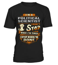 # Political Scientist .  HOW TO ORDER:1. Select the style and color you want: 2. Click Reserve it now3. Select size and quantity4. Enter shipping and billing information5. Done! Simple as that!TIPS: Buy 2 or more to save shipping cost!This is printable if you purchase only one piece. so dont worry, you will get yours.Guaranteed safe and secure checkout via:Paypal | VISA | MASTERCARD