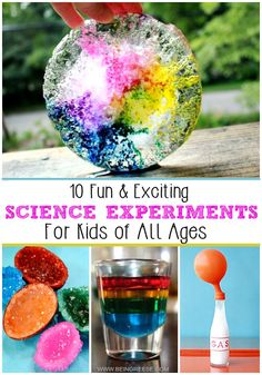 10 fun, exciting, colorful and educational science experiments for kids of ALL ages!