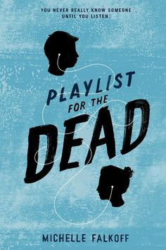 """Playlist For The Dead""  ***  Michelle Falkoff  (2015)"