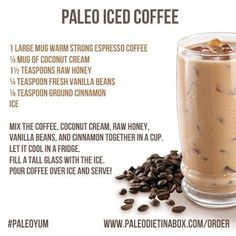 Paleo Iced Coffee/ use corn free vanilla Paleo On The Go, How To Eat Paleo, Going Paleo, Paleo Sweets, Paleo Dessert, Paleo Food, Healthy Food, Paleo Coffee, Iced Coffee