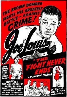 The Fight Never Ends starring Joe Louis as Himself, Ruby Dee & The Mills Brothers Joe Louis, Vintage Art Prints, Vintage Posters, Retro Posters, Retro Ads, Boxing Posters, Movie Posters, Event Posters, Art Posters