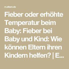 Fieber oder erhöhte Temperatur beim Baby: Fieber bei Baby und Kind: Wie können Eltern ihren Kindern helfen? | Eltern.de