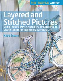 Textile Artist Layer Paint And Stitch The By Wendy Dolan 9781782210740 Penguinrandomhouse Com Books Textile Artists Applique Art Embroidery Book