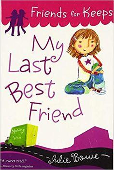 My Last Best Friend (Friends for Keeps) Third Grade Books, Julie Bowen, My Last, Penguin, Best Friends, Group, Amazon, Beat Friends, Bestfriends