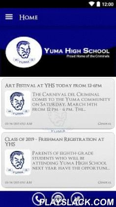 Yuma High School  Android App - playslack.com ,  The Yuma High School app by SchoolInfoApp enables parents, students, teachers and administrators to quickly access the resources, tools, news and information to stay connected and informed!The Yuma High School app by SchoolInfoApp features:• Important news and announcements• Teacher notifications• Interactive resources including event calendars, maps, a contact directory and more• Student tools including My ID, My Assignments, Hall Pass &amp…