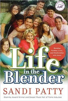 Life in the Blender: Blending Families, Lives and Relationships with Grace by Sandi Patty, http://www.amazon.com/dp/0785297359/ref=cm_sw_r_pi_dp_T3.Upb1M7DZM0