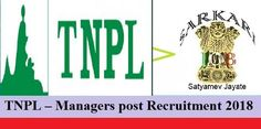 TNPL- Managers post Recruitment 2018 Total Number of Posts – 02 Posts Online Application forms are available to apply for the post.
