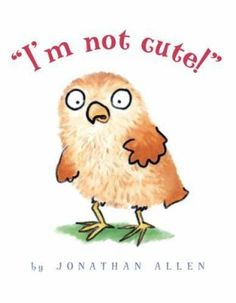 I'm Not Cute by Jonathan Allen #storytime