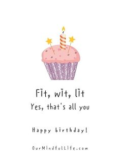 Fit, wit, lit. Yes, that's all you. Happy birthday.- funny birthday quotes for her Today Is Your Birthday, Happy Birthday Text, Birthday Messages, Happy Birthday Wishes, Funny Birthday, Birthday Quotes For Girlfriend, Birthday Quotes For Her, Girlfriend Quotes, Birthday Ideas