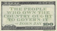 John Jay Money Quotation saying as First Chief Justice of the Supreme Court reflected the prevailing view of moneyed men with a belief that owning more should mean ruling over more. John Jay, Money In Politics, Investment Property, Quotations, Investing, Comic, Motivation, Sayings, Country