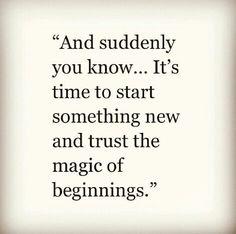 The magic of beginnings..