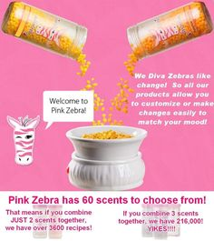 Pink Zebra is amazing! Want a sample? Message me!
