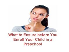 What to ensure before you enroll your child in a preschool by MatriKiranSchoolinGurgaon via slideshare