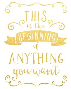 This Is the Beginning of Anything You Want Print by MadKittyMedia
