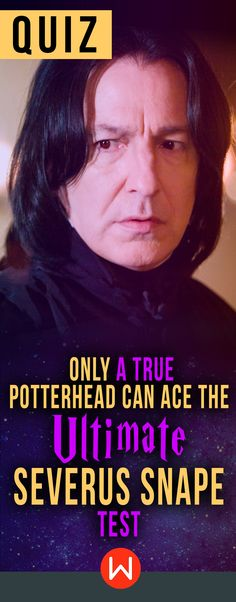 Severus Snape ULTIMATE quiz -Harry Potter quiz. How much do you know about the man who taught Potions himself? Just be WARNED: you may be dealt Snape- punishments for the worst results!! HP quiz.