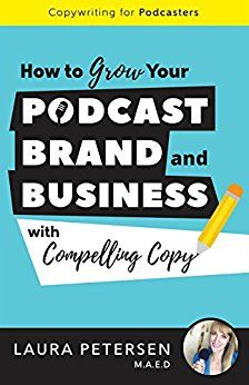 Copywriting for Podcasters: How to Grow Your Podcast, Brand, and Business with Compelling Copy Copywriting, New Books, Author, Reading, Business, Fans, Key, Craft, Unique Key