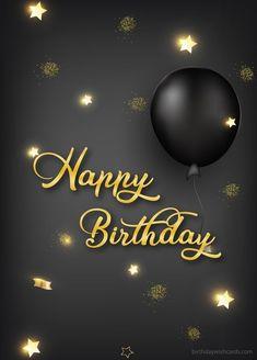 Happy Birthday Theme, Happy Birthday Black, Happy Birthday Greetings Friends, Happy Birthday Wishes Photos, Happy Birthday Wallpaper, Happy Birthday Brother, Happy Birthday Celebration, Birthday Wishes Quotes, Happy Birthday Messages