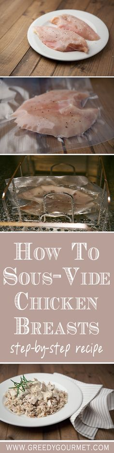 Everything you need to know about the cooking method, sous-vide, and cooking chicken breasts in three easy steps.