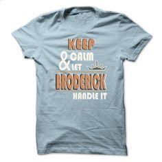 K eep Calm And Let BRODERICK Handle it TA001 - #school shirt #floral tee. MORE INFO => https://www.sunfrog.com/Names/K-eep-Calm-And-Let-BRODERICK-Handle-it-TA001-LightBlue-22230584-Guys.html?68278