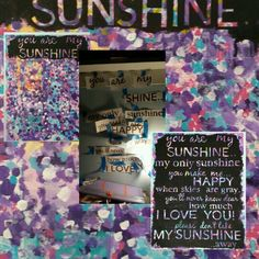 "Recycled an old canvas into ""you are my sunshine"" quote. By Jennie"