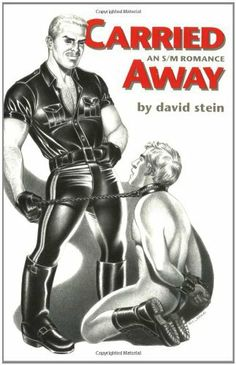 Carried Away: An S/M Romance by David Stein. $19.95. Publication: October 2002. Author: David Stein. Publisher: Daedalus Publishing; First Edition edition (October 2002)