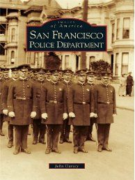 The officers of the San Francisco Police Department would be the first to tell you that police work in this city is nothing like Dirty Harry, The Streets of San Francisco, or Nash Bridges. It's a gritty reality, occasionally infused with glamour, but always characterized by the innovation and unusual proceedings found as a matter of course in this unique city.